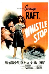 Movie poster for 'Whistle Stop' featuring Ava Gardner and George Raft