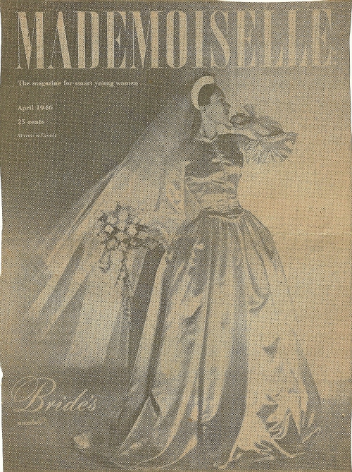Clipping included with letter of a wedding dress on the cover of the April 1946 Mademoiselle magazine.