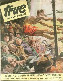 "True Magazine, ""The Man's Magazine.""  This cover is from the July 1946 issue."